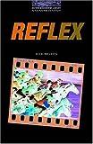 Reflex (Oxford Bookworms Library)