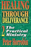 Practical Ministry (Healing Through Deliverance) (v. 2) (1852400390) by Peter Horrobin
