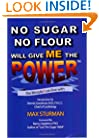 No Sugar No Flour Will Give Me The Power