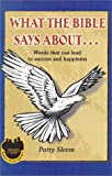 img - for What the Bible Says About...: Words That Can Lead to Success and Happiness (What the Bible Says About... (Oasis Audio)) book / textbook / text book