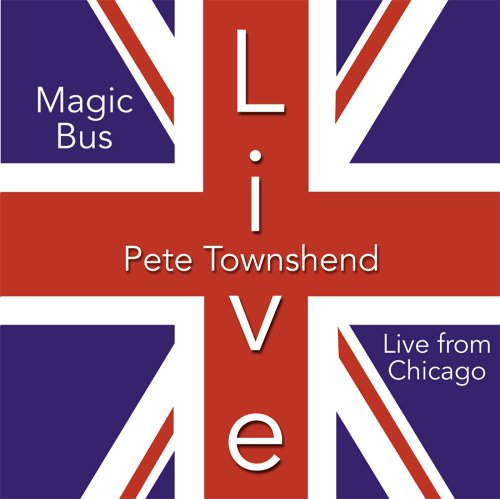 Pete Townshend - Magic Bus/Live in Chicago - Zortam Music