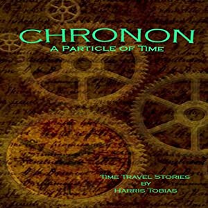 Chronon: A Particle of Time | [Harris Tobias]