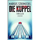 """Die Kuppelvon """"Markus Stromiedel"""""""