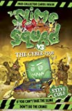 Steve Cole Slime Squad Vs The Cyber-Poos: Book 3