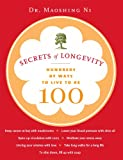 Secrets of Longevity: Hundreds of Ways to Live to Be 100 eBook: Mao Shing Ni