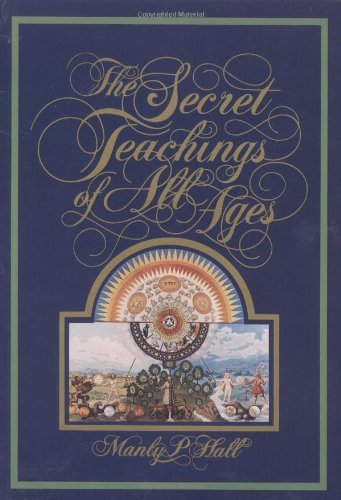 The Secret Teachings of All Ages An Encyclopedic Outline of Masonic Hermetic Qabbalistic  Rosicrucian Symbolical089330008X