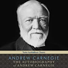 The Autobiography of Andrew Carnegie Audiobook by Andrew Carnegie Narrated by Antony Ferguson