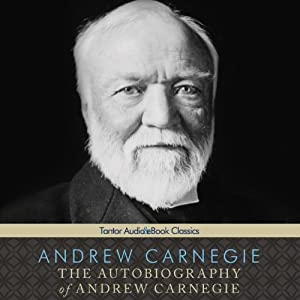 The Autobiography of Andrew Carnegie Audiobook