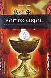 img - for Santo grial/ Holy Grail: El conocimiento profundo de los secretos mas ocultos/ The Insights into the Most Hidden Secrets by Luis Tomas Melgar Valero (2008-06-30) book / textbook / text book