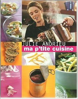 ma p 39 tite cuisine julie andrieu livres