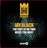 Jay Black Part of Me That Needs You Most