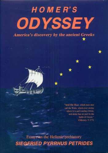 Homer's Odyssey: America's Discovery by the Ancient Greeks (Essays on the Hellenic Prehistory)