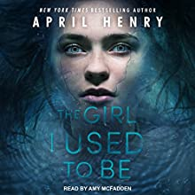 The Girl I Used to Be Audiobook by April Henry Narrated by Amy McFadden