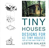 img - for Tiny Houses: Designs for 43 Tiny Houses book / textbook / text book