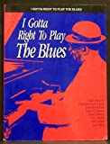 I Gotta Right to Play the Blues