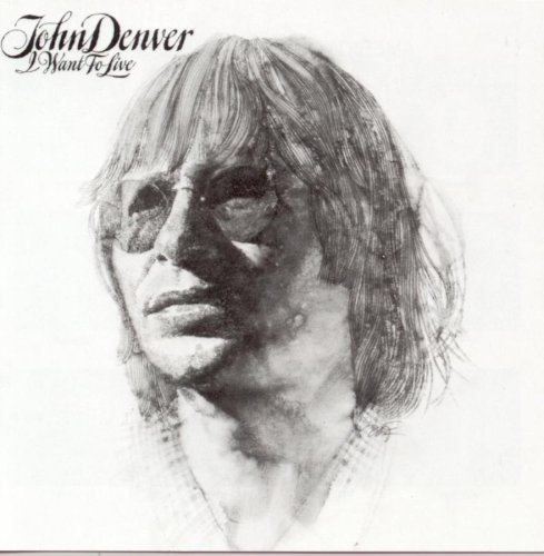 John Denver - I Want To Live - Zortam Music