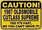 1987 87 OLDSMOBILE CUTLASS SUPREME Caution Its Fast Aluminum Caution Sign