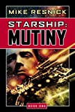 Starship: Mutiny (Starship, Book 1) (Bk. 1)