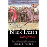 The Black Death Transformed: Disease and Culture in Early Renaissance Europe (Arnold Publication)by Samuel K. Cohn  Jr.