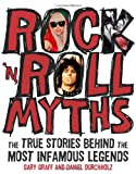 Rock \'n\' Roll Myths: The True Stories Behind the Most Infamous Legends