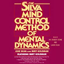 The Silva Mind Control Method of Mental Dynamics (       ABRIDGED) by Jose Silva Narrated by Dr. Robert Stone, Laura Silva