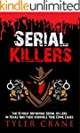 Serial Killers: The 10 Most Notorious...