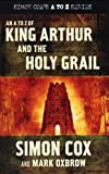 An A to Z of King Arthur and the Holy Grail (Simon Coxs A to Z)