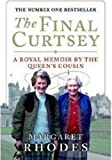 Margaret Rhodes The Final Curtsey A Royal Memoir by the Queen's Cousin of Margaret Rhodes on 27 March 2012