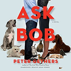 Ask Bob: A Novel | [Peter Gethers]