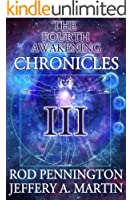 The Fourth Awakening Chronicles III (The Fourth Awakening:Chronicles Book 3)