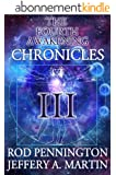 The Fourth Awakening Chronicles III (The Fourth Awakening:Chronicles Book 3) (English Edition)