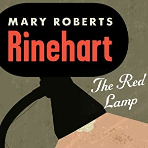 The Red Lamp | [Mary Roberts Rinehart]