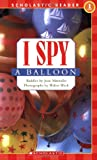 I Spy a Balloon (Scholastic Readers)