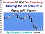 Mastering the 3 / 6 Crossover Forex S...