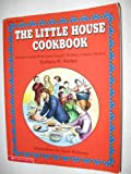 The Little House Cookbook: Frontier Foods from Laura Ingalls Wilder's Classic Stories (packaged with gingerbread man cookie cutter) (0590453718) by Barbara M. Walker