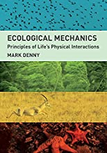 Ecological Mechanics Principles of Life39s Physical Interactions