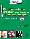 Du mécanisme d'action des médicaments à la thérapeutique: Sciences du médicament...
