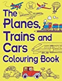 Chris Dickason The Planes, Trains And Cars Colouring Book (Buster Activity)