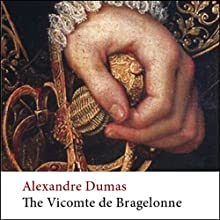 The Vicomte de Bragelonne: Ten Years After | Livre audio Auteur(s) : Alexandre Dumas Narrateur(s) : Simon Vance