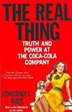 img - for The Real Thing: Truth and Power at the Coca-Cola Company by Hays, Constance L. (2005) Paperback book / textbook / text book