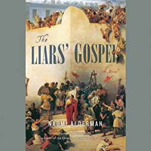 The Liars' Gospel: A Novel | [Naomi Alderman]