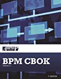 BPM CBOK Version 3.0: Guide to the Business Process Management Common Body Of Knowledge