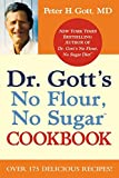 img - for Dr. Gott's No Flour, No Sugar(TM) Cookbook book / textbook / text book