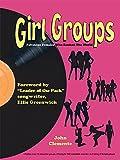 Girl Groups: Fabulous Females Who Rocked The World (English Edition)