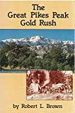 img - for The Great Pikes Peak Gold Rush book / textbook / text book