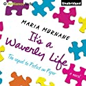 It's a Waverly Life (       UNABRIDGED) by Maria Murnane Narrated by Julia Whelan