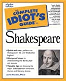 The Complete Idiot's Guide to Shakespeare (0028629051) by Laurie E. Rozakis