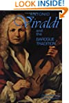 Antonio Vivaldi and the Baroque Tradi...