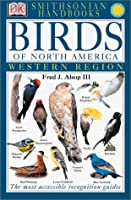 Smithsonian Handbooks: Birds of North America: Western Region (Smithsonian Handbooks)