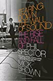 img - for Tearing Down the Wall of Sound: The Rise and Fall of Phil Spector book / textbook / text book